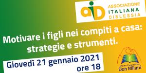 Incontro on line in collaborazione con AID per Motivare i figli nei compiti a casa: strategie e strumenti. Giovedì 21 gennaio 2021,ore 18.